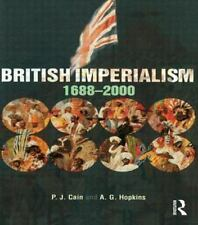 British Imperialism : 1688-2000 by Tony Hopkins and Peter Cain