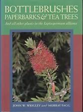 Bottlebrushes, Paperbarks and Tea Trees by John Wrigley, Murray Fagg (Hardback,