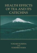 Health Effects of Tea and Its Catechins (2011, Paperback)