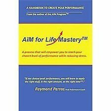 A M for Life Mastery: A Process That Will Empower You to Create Your Chosen Leve
