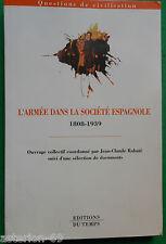 L'ARMEE DANS LA SOCIETE ESPAGNOLE 1808 1939 JEAN CLAUDE RABATE