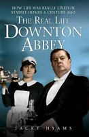 The Real Life Downton Abbey, Jacky Hyams, Very Good condition, Book
