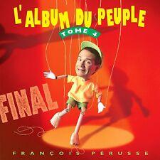 Francois Perusse, L'Album du Peuple Tome 4 - CD BRAND NEW, Musica Monette Canada