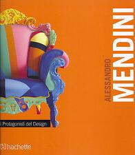 ALESSANDRO MENDINI, I PROTAGONISTI DEL DESIGN - HACHETTE 2011