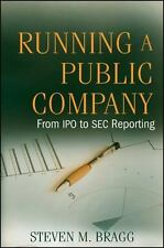 Running a Public Company: From IPO to SEC Reporting: By Bragg, Steven M.