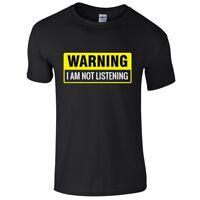 WARNING I AM NOT LISTENING Mens T-Shirt S-3XL Funny Printed Novelty Joke Top