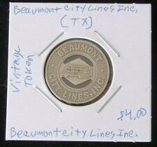 "VERY NICE VINTAGE Beaumont City Lines Inc. (TX) ""GOOD FOR ONE FARE"" Token"