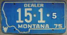1975 MONTANA DEALER LICENSE PLATE # 15-1