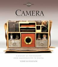 Camera: A History of Photography from Daguerreotype to Digital [Hardcover]