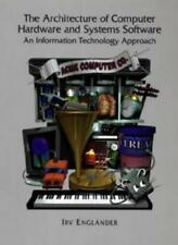 The Architecture of Computer Hardware and Systems Software: An Information Tec,