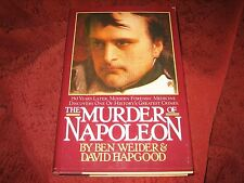 The Murder of Napoleon by David Hapgood and Ben Weider (1986, Hardcover) 1st ed