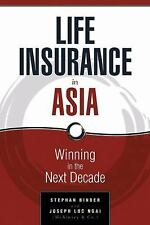 Life Insurance in Asia: Winning in the Next Decade