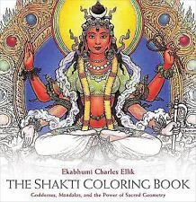 The Shakti Coloring Book : Goddesses, Mandalas, and the Power of Sacred...
