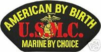 USMC AMERICAN BY BIRTH MARINE CORPS  BY CHOICE PATCH
