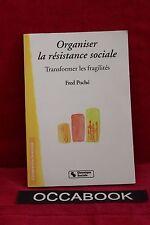 Organiser la résistance sociale : Transformer les fragilités - Fred Poché