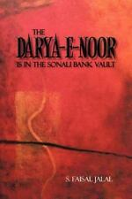 The Darya-E-Noor Is in the Sonali Bank Vault by S. Faisal Jalal (2013,...