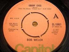 """BOB WELCH - EBONY EYES   7"""" VINYL"""
