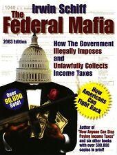 The Federal Mafia by Irwin Schiff Brand New 2003 Edition
