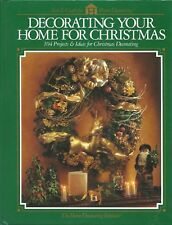 Decorating Your Home for Christmas 104 Projects & Ideas for Christmas Decorating