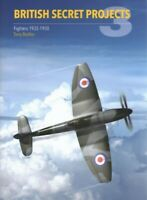 British Secret Projects : Fighters 1935-1950, Hardcover by Buttler, Tony, Bra...