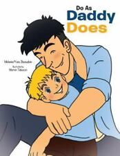 Do As Daddy Does by Melanie And Yves Beaudoin (2014, Paperback)
