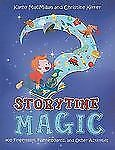 Storytime Magic: 400 Fingerplays, Flannelboards, and Other Activities: By Kat...