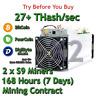 2 x S9 Bitmain Antminers 27 TH/s Guaranteed One Week Mining Contract SHA256