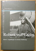 Robert von Greim Jagdflieger im Ersten Weltkrieg Luftwaffe Biografie Buch Book