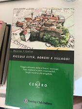 PICCOLE CITTà, BORGHI E VILLAGGI - CENTRO - TOURING CLUB ITALIANO - 2007