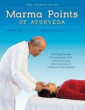 Marma Points of Ayurveda: The Energy Pathways for Healing Body, Mind &...