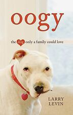 Oogy : The Dog Only a Family Could Love by Larry Levin (2010, Hardcover,...