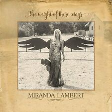 MIRANDA LAMBERT CD - THE WEIGHT OF THESE WINGS [2 DISCS](2016) - NEW UNOPENED