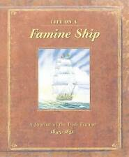 Life on a Famine Ship: A Journal of the Irish Famine 1845-1850 by Duncan...