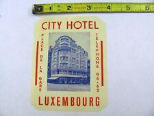 City Hotel Luxembourg De La Gare LUGGAGE LABEL Guaranteed Original, NOT reprint