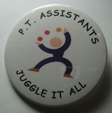 P.T. Assistants Gift - Physical Therapist Asst. Button