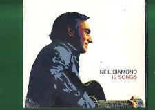 NEIL DIAMOND - 12 SONGS CD DIGIPACK   NUOVO SIGILLATO