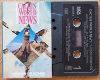 CACACTUS WORLD NEWS - URBAN BEACHES (MCA MCGC6005) 1986 EUROPE CASSETTE ALT ROCK