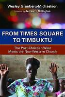 From Times Square to Timbuktu: The Post-Christian West Meets the Non-Western Chu