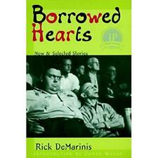 Borrowed Hearts : New and Selected Stories - Paperback NEW Rick DeMarinis 2000-1
