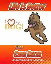 Dog Scrapbook: Life Better Is Better with a Cane Corso Scrapbook and Journal.