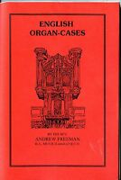 ENGLISH ORGAN CASES BY THE REV. ANDREW FREEMAN 1921 MODERN  REPRINT 2012