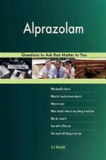 Alprazolam 627 Questions to Ask That Matter to You by Blokdijk, G. J. -Paperback