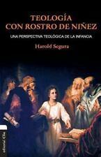 Teología con Rostro de Niñez : Una Perspectiva Teológica de la Infancia by...