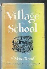 VILLAGE SCHOOL - Miss Read (hc/dj)  1st Printing 1956