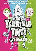 The Terrible Two Get Worse by Mac Barnett; Jory John