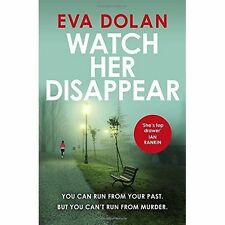 Watch Her Disappear (Zigic & Ferreira 4), Dolan, Eva, New