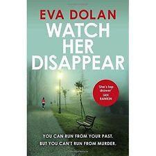 Watch Her Disappear (Zigic & Ferreira 4), Dolan, Eva, New