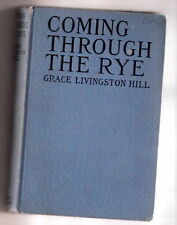 Grace Livingston Hill COMING THROUGH THE RYE    EX+++ 1926  Reprint By G&D 1960s