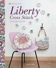 Liberty Cross Stitch : 24 Designs to Sew by Helene Le Berre (2012, Paperback)