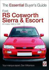 Ford RS Cosworth Sierra & Escort: The Essential Buyer's Guide: All Models...